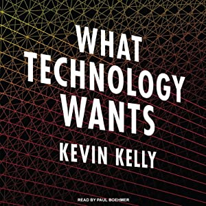 What Technology Wants | [Kevin Kelly]