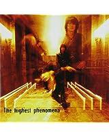 The highest phenomena