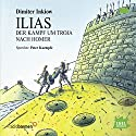 Ilias Audiobook by Dimiter Inkiow Narrated by Peter Kaempfe