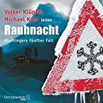 Rauhnacht (Kommissar Kluftinger 5) | Volker Klüpfel,Michael Kobr