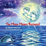 The Moon Means Business! | Michele Menard