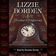 Lizzie Borden (       UNABRIDGED) by Elizabeth Engstrom Narrated by Rozanne Devine