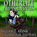 Otherlife Awakenings: The Selfless Hero Trilogy | William D. Arand