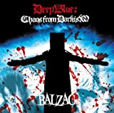 Balzac Deep Blue: Chaos From Darkism (CD + DVD) [Australian Import]