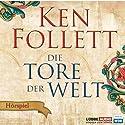 Die Tore der Welt Performance by Ken Follett Narrated by Peter Matic, Rosemarie Fendel