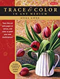 Still Lifes: Trace line art onto paper or canvas, and color or paint your own masterpieces (Trace & Color)