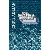 The Children's Hospitalby Chris Adrian