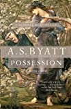 Image of Possession by Byatt, A.S. published by Vintage (1991)
