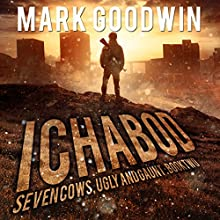 Ichabod: Seven Cows, Ugly and Gaunt, Book 2 Audiobook by Mark Goodwin Narrated by Kevin Pierce