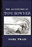 The Adventures of Tom Sawyer (Annotated, Illustrated)