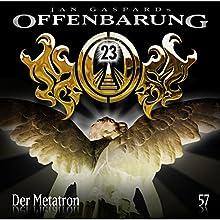 Der Metatron (Offenbarung 23, 57) Hörspiel von Jan Gaspard Gesprochen von: Alex Turrek, Marie Bierstedt, Jaron Löwenberg, Till Hagen