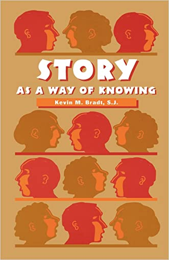 Story as a Way of Knowing written by Kevin M. Bradt S.J.