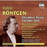 Julius Röntgen: Chamber Music, Vol. 1, Music for Violin and Piano I