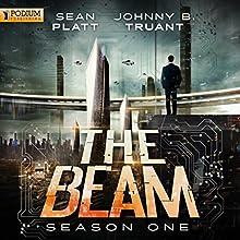 The Beam: Season 1 | Livre audio Auteur(s) : Sean Platt, Johnny B. Truant Narrateur(s) : Johnny Heller, Tara Sands, Ralph Lister, Ray Chase, R.C. Bray, Jeffrey Kafer, Chris Patton, Rachel Fulginiti