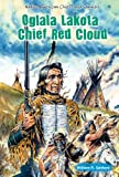 img - for Oglala Lakota Chief Red Cloud (Native American Chiefs and Warriors) book / textbook / text book