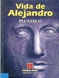 img - for Vida de Alejandro (Fondo 2000 Series) (Spanish Edition) book / textbook / text book