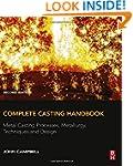 Complete Casting Handbook: Metal Cast...