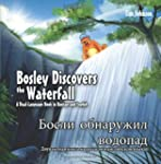 Bosley Discovers the Waterfall - A Du...