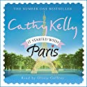 It Started with Paris (       UNABRIDGED) by Cathy Kelly Narrated by Olivia Caffrey