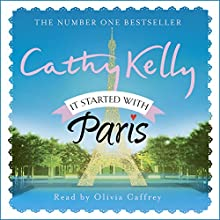 It Started with Paris Audiobook by Cathy Kelly Narrated by Olivia Caffrey