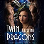Twin Dragons: The Dragon Lords of Valdier, Book 7 | S. E. Smith