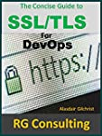 A Concise Guide to SSL/TLS for DevOps...