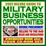 echange, troc Department of Defense - 2007 Deluxe Guide to Military Business Opportunities and Defense Department Contracting, Army, Navy, Air Force, Marines, Corps