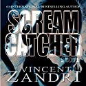 Scream Catcher Audiobook by Vincent Zandri Narrated by Johnny Heller