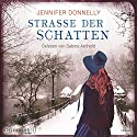 Straße der Schatten Hörbuch von Jennifer Donnelly Gesprochen von: Sabine Arnhold