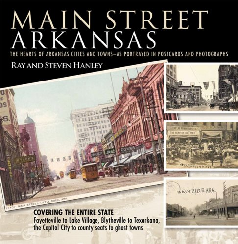 Main Street Arkansas: The Hearts of Arkansas Cities and Towns—as Portrayed in Postcards and Photographs