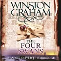 The Four Swans: A Novel of Cornwall 1795-1797 Audiobook by Winston Graham Narrated by Oliver J. Hembrough