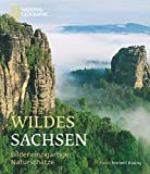 Wildes Sachsen: Bilder einzigartiger Naturschätze
