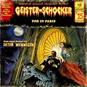 Tod in Paris (Geister-Schocker 15) | Peter Mennigen