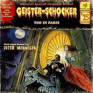 Tod in Paris (Geister-Schocker 15) Hörspiel