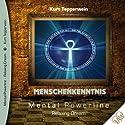 Menschenkenntnis (Mental Powerline - Relaxing Dream) Hörbuch von Kurt Tepperwein Gesprochen von: Kurt Tepperwein