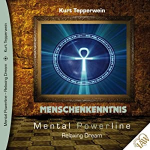Menschenkenntnis (Mental Powerline - Relaxing Dream) Hörbuch