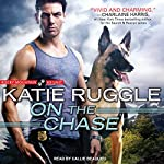 On the Chase: Rocky Mountain K9 Unit, Book 2 | Katie Ruggle