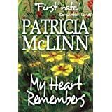 My Heart Remembers (Wyoming Wildflowers - Book 3) ~ Patricia McLinn