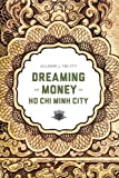 "Allison Truitt, ""Dreaming of Money in Ho Chi Minh City"" (U of Washington Press, 2013)"