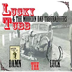 Lucky Tubb and The Modern Day Troubadours