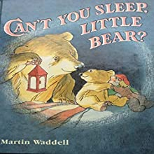 Can't You Sleep, Little Bear? Audiobook by Martin Waddell Narrated by Martin Waddell