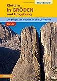 Klettern in Gröden und Umgebung - BAND 2: Die schönsten Routen in den Dolomiten
