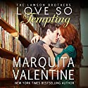 Love so Tempting: The Lawson Brothers, Book 4 Audiobook by Marquita Valentine Narrated by Peter A. Rohan