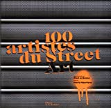 echange, troc Paul Ardenne, Marie Maertens, Timothée Chaillou - 100 artistes de Street Art