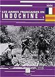 echange, troc Jean Huon - Les armes françaises en Indochine : Tome 1