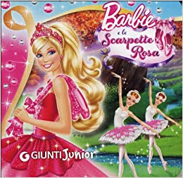 Barbie e le scarpette rosa: Andrea Giuliani: 9788809783683: Amazon.com
