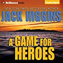 A Game For Heroes Audiobook by Jack Higgins Narrated by Michael Page