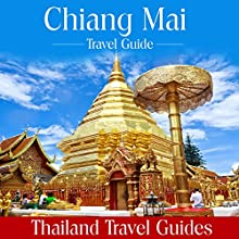 Chiang Mai Travel Guide Audiobook by  Thailand Travel Guides Narrated by Kevin Kollins