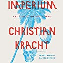 Imperium: A Fiction of the South Seas Audiobook by Christian Kracht, Daniel Bowles - translator Narrated by Fajer Al-Kaisi