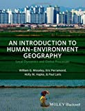 img - for An Introduction to Human-Environment Geography: Local Dynamics and Global Processes 1st edition by Moseley, William G., Perramond, Eric, Hapke, Holly M., Laris (2013) Paperback book / textbook / text book